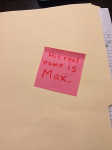 His real name is Max